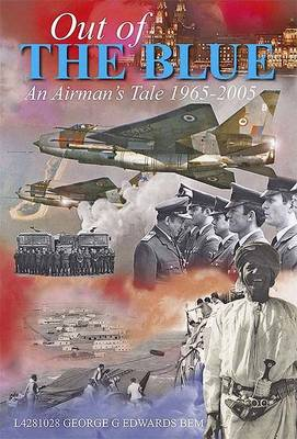 Out of the Blue: Tales of an RAF Fireman 1965-2005 (Paperback)