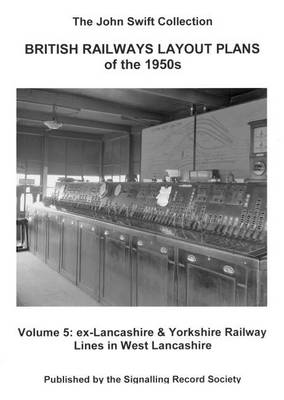 British Railways Layout Plans of the 1950's: Ex Lancashire and Yorkshire Railway Lines in West Lancashire v. 5 (Paperback)