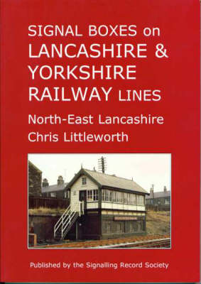 Signal Boxes on Lancashire and Yorkshire Railway Lines: North-East Lancashire (Paperback)