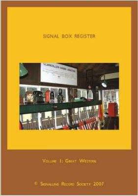 Signal Box Register Signal Box Register: Great Western Great Western: v. 1 v. 1 (Hardback)