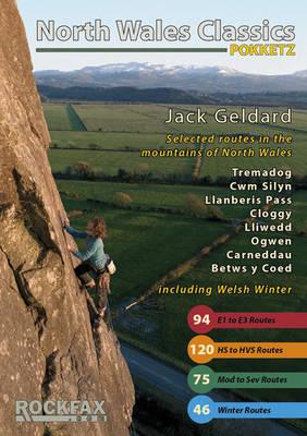North Wales Classics: Tremadog, Cwm Silyn, Llanberis Pass Cloggy, Lliwedd, Tryfan, Idwal, Carneddau (Paperback)