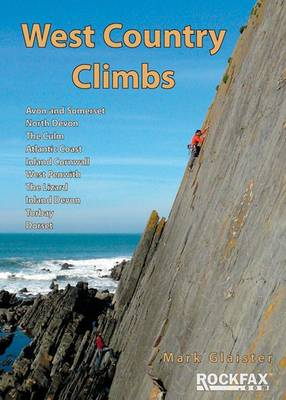 West Country Climbs: Avon and Somerset, North Devon, the Culm, Atlantic Coast, Inland Cornwall, West Penwith, the Lizard, Inland Devon, Torbay, Dorset (Paperback)
