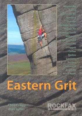 Eastern Grit 2006: Rockfax Rock Climbing Guide to the Eastern Gritstone Edges of the Derbyshire Peak District - Rockfax Climbing Guide Series (Paperback)