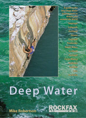 Deep Water: Rockfax Guidebook to Deep Water Soloing - Rockfax Climbing Guide Series (Paperback)