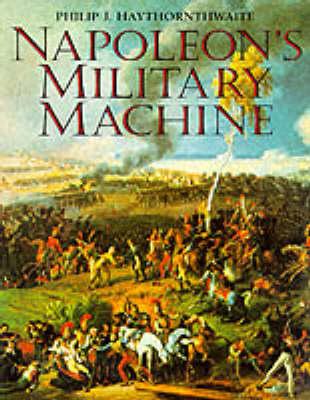 Napoleon's Military Machine (Hardback)