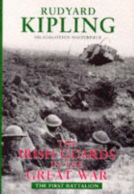 The Irish Guards in the Great War 1st Battalion (Hardback)