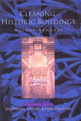 Cleaning Historic Buildings: Substrates, Soiling and Investigation v. 1 (Hardback)