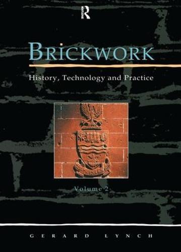 Brickwork: v. 2: History, Technology and Practice (Hardback)