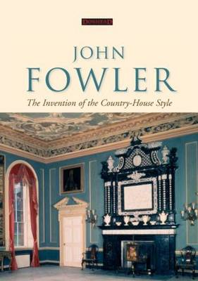John Fowler: The Invention of the Country-House Style (Hardback)
