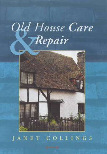 Old House Care and Repair (Hardback)