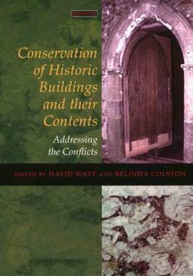 Conservation of Historic Buildings and Their Contents: Addressing the Conflicts (Paperback)