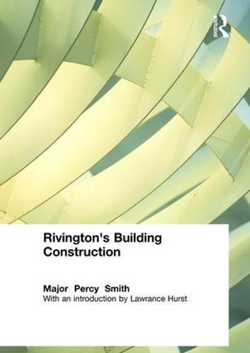 Rivington's Building Construction (Hardback)