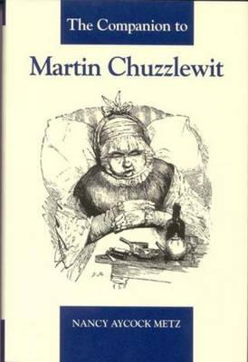 The Companion to Martin Chuzzlewit - Dickens Companions 8 (Hardback)