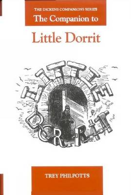 The Companion to Little Dorrit - Dickens Companions 9 (Hardback)