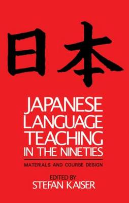 Japanese Language Teaching in the Nineties: Materials and Course Design (Paperback)