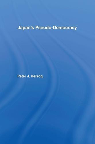 Japan's Pseudo-Democracy (Paperback)