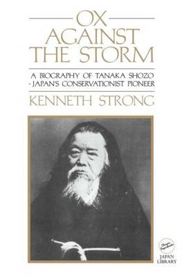 Ox Against the Storm: A Biography of Tanaka Shozo: Japans Conservationist Pioneer (Paperback)