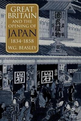 Great Britain and the Opening of Japan 1834-1858 (Paperback)