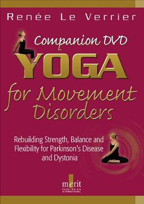 Yoga for Movement Disorders: Rebuilding Strength, Balance and Flexibility for Parkinson's Disease and Dystonia (Paperback)