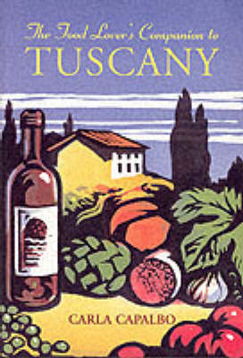 The Food Lover's Companion to Tuscany (Paperback)