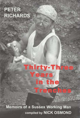 Thirty-three Years in the Trenches: Memoirs of a Sussex Working Man (Paperback)