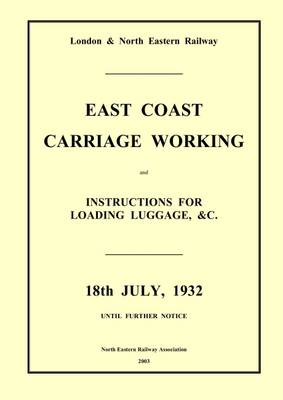 LNER East Coast Carriage Workings, July 1932 (Spiral bound)