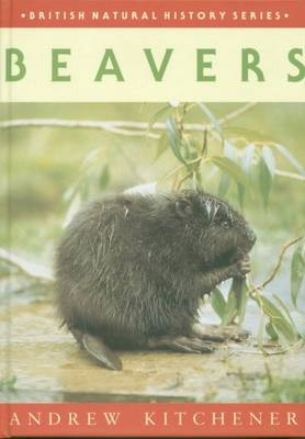 Beavers - British Natural History Series No 28 (Hardback)