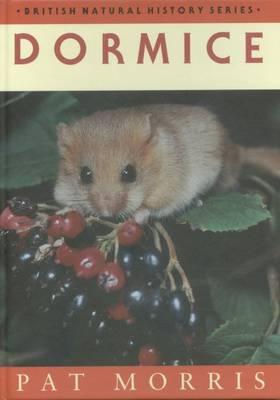 Dormice - British Natural History Series (Hardback)