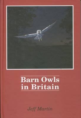 Barn Owls in Britain (Hardback)