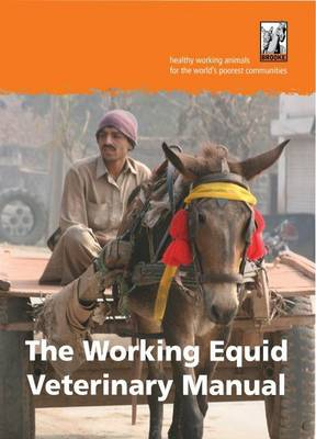 The Working Equid Veterinary Manual (Paperback)