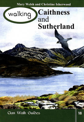 Walking Caithness and Sutherland - Walking Scotland Series v. 18 (Paperback)