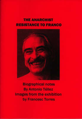Anarchist Resistance to Franco: Biographical Notes (Paperback)