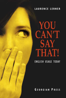 You Can't Say That!: English Usage Today (Paperback)