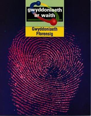 Cyfres Gwyddoniaeth ar Waith: Gwyddoniaeth Fforensig (Paperback)