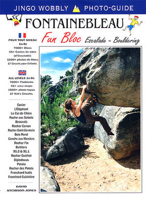 Fontainebleau Fun Bloc: Escalade - Bouldering - Jingo Wobbly Photo-guide (Paperback)
