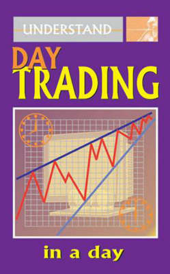 Understand Day Trading in a Day (Paperback)