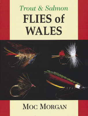 Trout and Salmon Flies of Wales (Hardback)