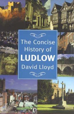 Concise History of Ludlow (Hardback)