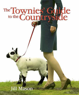 The Townies' Guide to the Countryside (Hardback)