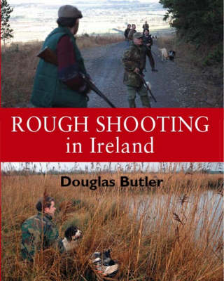 Rough Shooting in Ireland (Hardback)