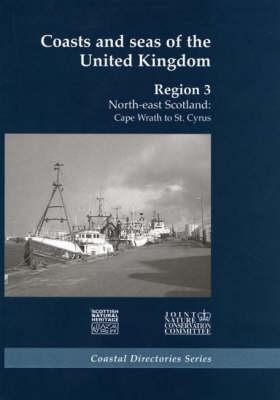Coasts and Seas of the United Kingdom, Region 3: North-east Scotland (Cape Wrath to St Cyrus) - Coasts and Seas of the United Kingdom 3 (Hardback)