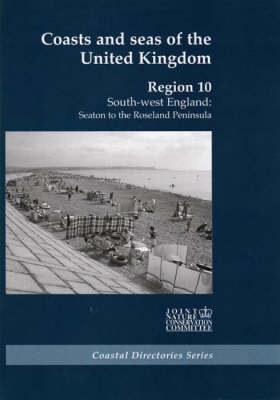Coasts and Seas of the United Kingdom, Region 10: South-west England: Seaton to the Roseland Peninsula - Coasts and Seas of the United Kingdom 10 (Hardback)