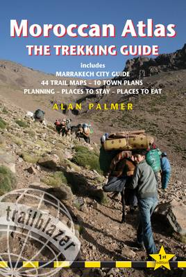 Moroccan Atlas the Trekking Guide: Includes Marrakech City Guide, 50 Trail Maps, 15 Town Plans, Places to Stay (Paperback)