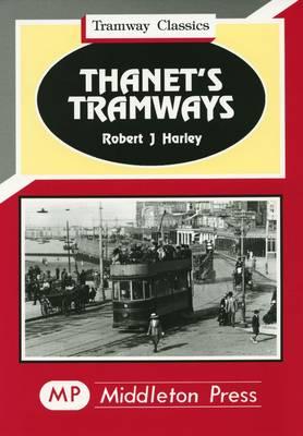 Thanet's Tramways - Tramways Classics (Hardback)