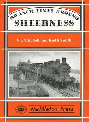 Branch Lines Around Sheerness: Including Bowater's Railway - Branch Lines (Hardback)