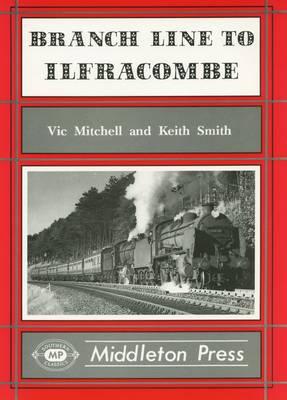 Branch Line to Ilfracombe - Branch Lines S. (Hardback)