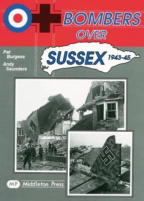 Bombers Over Sussex, 1943-45 - Military Books (Hardback)