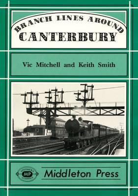 Branch Lines Around Canterbury - Branch Lines (Hardback)