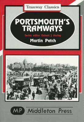 Portsmouth Tramways - Tramway Classics (Hardback)