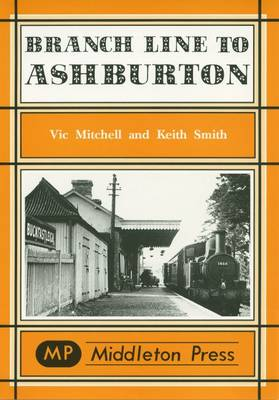 Branch Line to Ashburton - Branch Lines S. (Hardback)